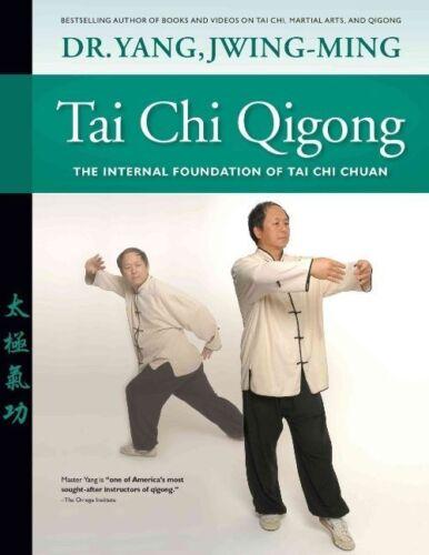 1 of 1 - Tai Chi Qigong: The Internal Foundation of Tai Chi Chuan-ExLibrary