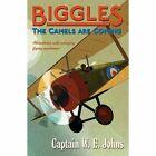 Biggles: The Camels are Coming by W. E. Johns (Paperback, 2014)