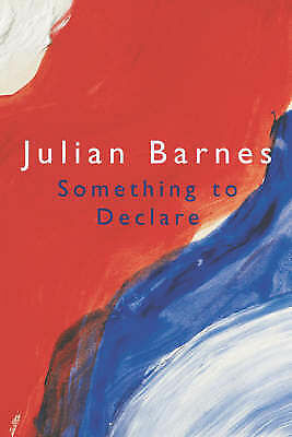 "1 of 1 - ""VERY GOOD"" Something to Declare, Barnes, Julian, Book"