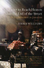 It's Easier to Reach Heaven Than the End of the Street: A Jerusalem Memoir by Emma Williams (Paperback, 2007)