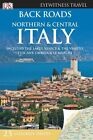 Back Roads Northern & Central Italy by DK (Paperback, 2015)
