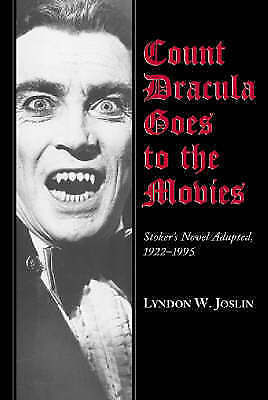 Count Dracula Goes to the Movies: Stoker's Novel Adapted, 1922-1995 by Lyndon W