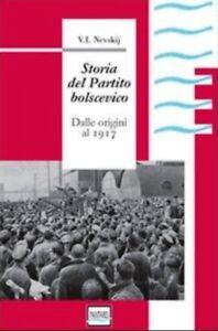 STORIA DEL PARTITO BOLSCEVICO Dalle Origini al 1917 Nevskij PANTAREI Ediz. 2008