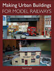 Making Urban Buildings for Model Railways by David Wright (Paperback, 2013)