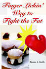 Finger Lickin' Way to Fight the Fat by Donna A. Smith MPH RD LD (Paperback, 2005)