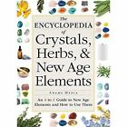 The Encyclopedia of Crystals, Herbs, and New Age Elements: An A to Z Guide to New Age Elements and How to Use Them by Adams (Paperback, 2016)
