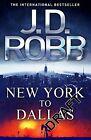 New York to Dallas von Nora Roberts und J. D. Robb (2012, Taschenbuch)