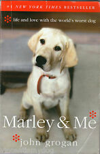 Marley and Me: Life & Love with the World's Worst Dog by John Grogan