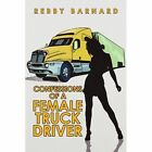 Confessions of a Female Truck Driver 9781441511164 Paperback