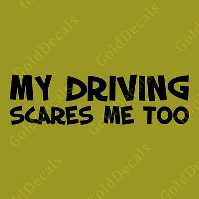 My Driving Scares Me Too - Vinyl Decal Car Truck Mac Sticker JDM Funny Drift
