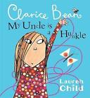 My Uncle Is A Hunkle Says Clarice Bean by Lauren Child (Paperback, 2009)