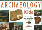 Archaeology for Kids: Uncovering the Mysteries of Our Past, 25 Activities by Richard Panchyk (Paperback, 2001)