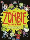 Little Zombie Activity Book: A Brainless Collection of Puzzles and Games for Loads of Undead Fun by Lauren Farnworth, Lauren Farnsworth (Paperback / softback, 2014)