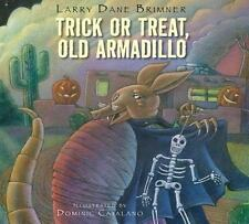 Trick or Treat, Old Armadillo by Larry Dane Brimner (2010, Hardcover)