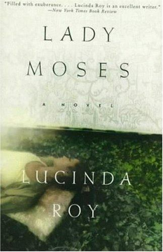 Lady Moses by Lucinda Roy (1998, Paperback) B16