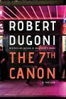 The 7th Canon by Robert Dugoni (2016, Paperback)