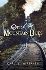 Old Mountain Dues 9781436387965 by Carl E Wirtanen Hardback