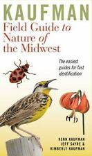 Kaufman Field Guide to Nature of the Midwest: By Kaufman, Kenn, Kaufman, Kimb...