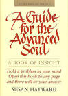 A Guide for the Advanced Soul: A Book of Insight by Susan Hayward (Paperback, 2011)