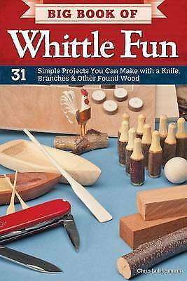 1 of 1 - Big Book of Whittle Fun by Chris Lubkemann (Paperback)
