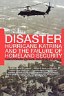 Disaster: Hurricane Katrina and the Failure of Homeland Security by Dr Christopher Cooper, Robert Block (Paperback / softback, 2007)