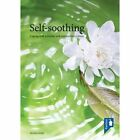 Self Soothing: Coping with Everyday & Extraordinary Stress by Gerrilyn Smith (Spiral bound, 2013)