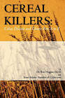 Cereal Killers: Celiac Disease and Gluten-Free A to Z by Dr Ron Hoggan, Scott Adams (Paperback / softback)