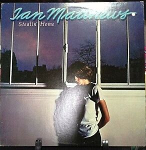 IAN-MATTHEWS-Stealin-Home-Album-Released-1978-Vinyl-Record-Collection-USA