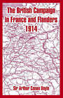 The British Campaign in France and Flanders 1914 by Sir Arthur Conan Doyle (Paperback / softback, 2004)