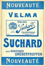 VELMA SUCHARD Chocolat zum Rohessen unübertroffen Historische Reklame von 1905
