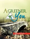 a Greener You 9781441529480 by Amber Leith-ripple Book
