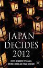 Japan Decides: The Japanese General Election: 2012 by Palgrave Macmillan (Hardback, 2013)
