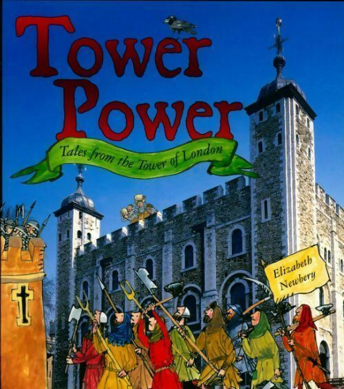 Tower power. Tales from the tower of London - Elizabeth Newbe - 281806 - 2492870