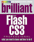 Brilliant Flash CS3: what you need to know and how to do it by Andy Anderson, Steve Johnson (Paperback, 2007)