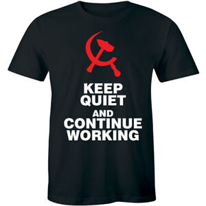 Keep-Quiet-And-Continue-Working-T-Shirt-Soviet-Cccp-Russia-Funny-Men-039-s-Tee-Shirt