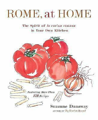 Rome, at Home : The Spirit of la Cucina Romana in Your Own Kitchen-ExLibrary