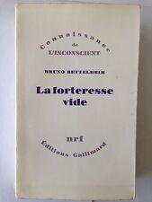 LA FORTERESSE VIDE 1974 BRUNO BETTELHEIM INCONSCIENT NRF GALLIMARD