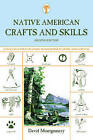 Native American Crafts and Skills: A Fully Illustrated Guide to Wilderness Living and Survival by David Montgomery (Paperback, 2008)