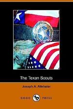 The Texan Scouts : A Story of the Alamo and Goliad Vol. 2 by Joseph A....