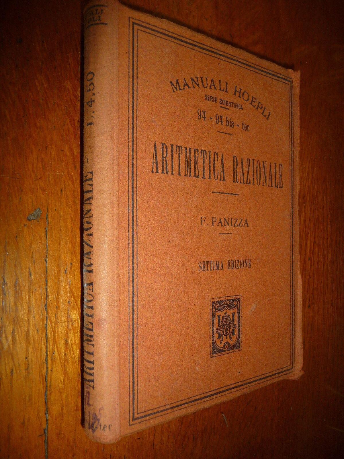 ARITMETICA RAZIONALE F. PANIZZA HOEPLI 1920 VII^ Ed.