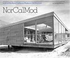 Northern California Architectural Modernism by Pierluigi Serraino (Hardback, 2006)