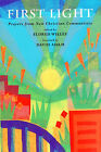 First Light: Prayers from New Christian Communities by Eldred Willey (Paperback, 2001)