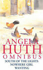 South of the Lights: WITH Nowhere Girl AND Wanting by Angela Huth (Paperback, 2003)