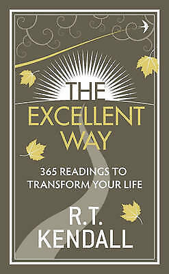 (Good)-The Excellent Way: 365 Readings to transform your life (Hardcover)-Kendal