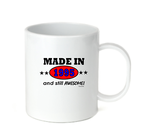 Details about  /Coffee Cup Mug Travel 11 15 Birthday Born Made In 1995 And Still Awesome