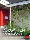 Vorgärten Hauseingänge von Eva Ott (2016, Gebundene Ausgabe)