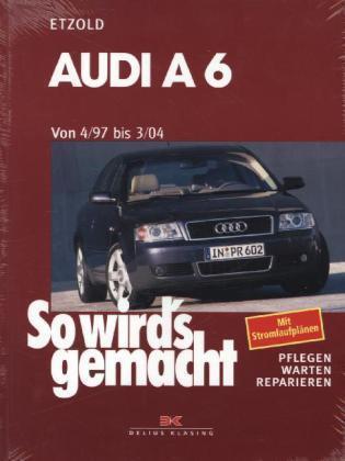 1 von 1 - So wird's gemacht, Audi A6 4/97 bis 3/04 von Hans Rudiger Etzold (1999