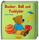 Becher, Ball und Teddybär von Annet Rudolph (2013, Gebundene Ausgabe)