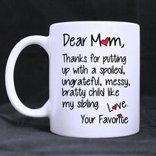 Details about  Gift Mug Dear Mom Thanks For Putting Up A Child Like My Sibling C