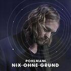 Nix Ohne Grund by Pohlmann. (Ingo Pohlmann) (CD, May-2013, Four Music)